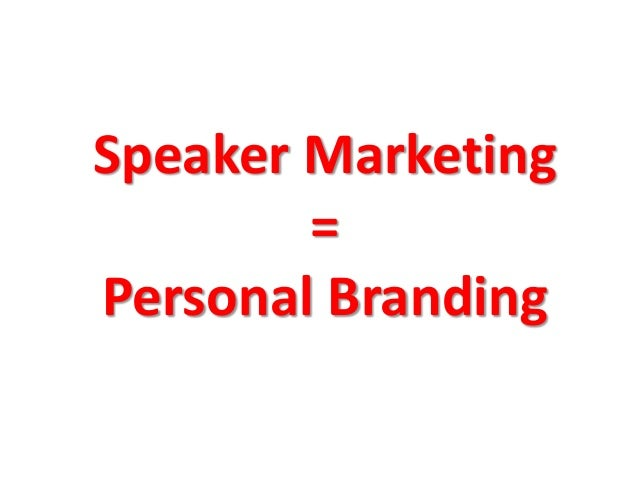 Speaker Marketing        =Personal Branding