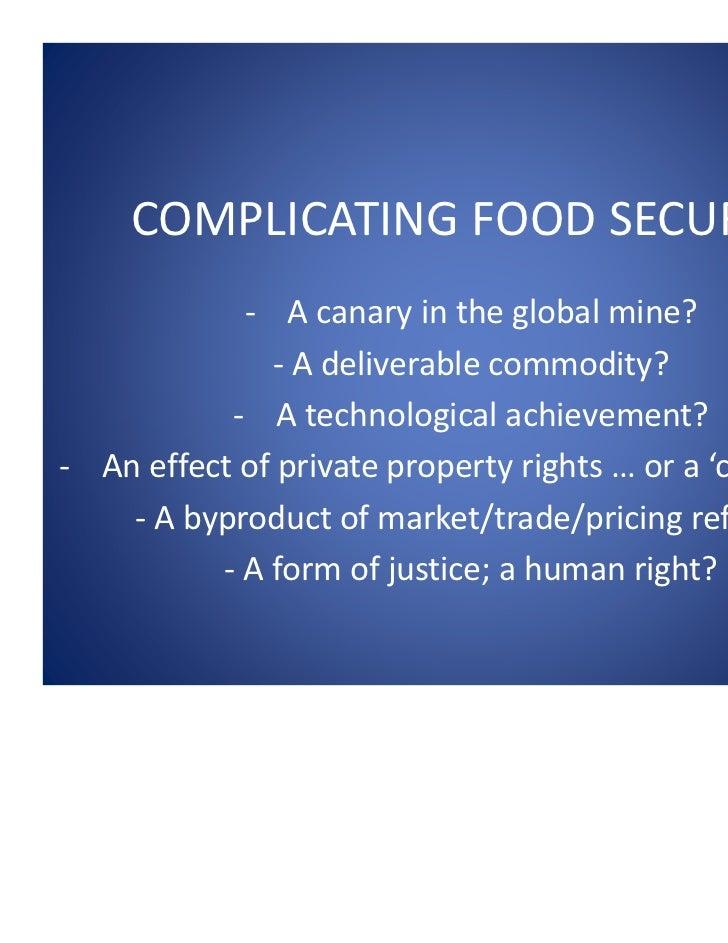 COMPLICATINGFOODSECURITY            ‐ Acanaryintheglobalmine?              ‐ Adeliverablecommodity?           ‐ A...