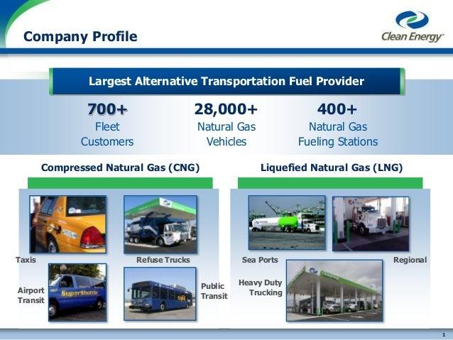 Company Profile                Largest Alternative Transportation Fuel Provider                     Leading Provider of Na...