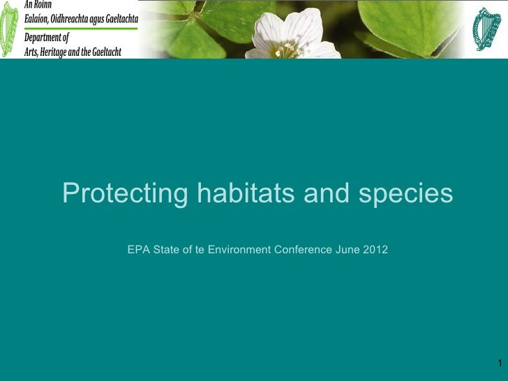 Protecting habitats and species     EPA State of te Environment Conference June 2012                                      ...