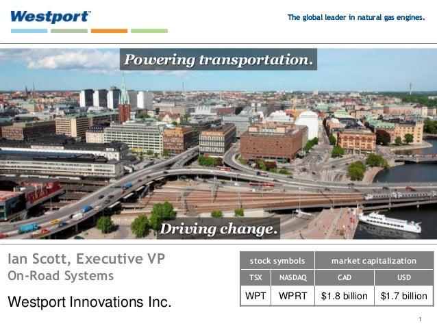 Natural Gas Now - Ian Scott, Executive Vice President, Westport