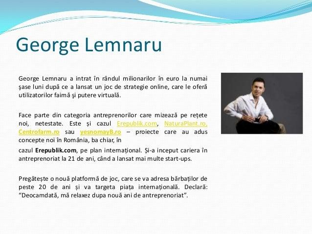 George LemnaruGeorge Lemnaru a intrat în rândul milionarilor în euro la numaişase luni după ce a lansat un joc de strategi...