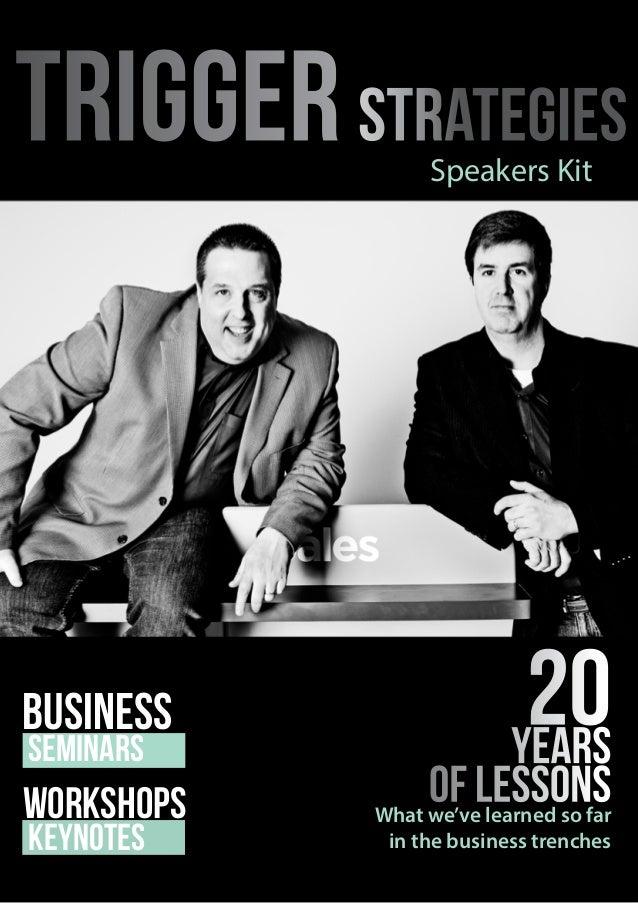 business seminars WORKSHOPS KEYNOTES 20years of lessons Speakers Kit triggerStrategies What we've learned so far in the bu...