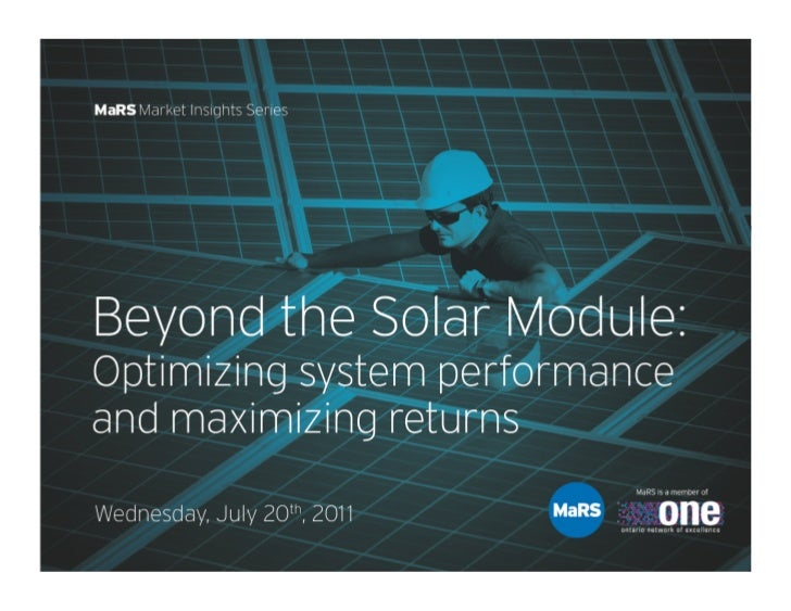 Beyond the Solar Module: Optimizing system performance and maximizing returns - MaRS Market Insights Series