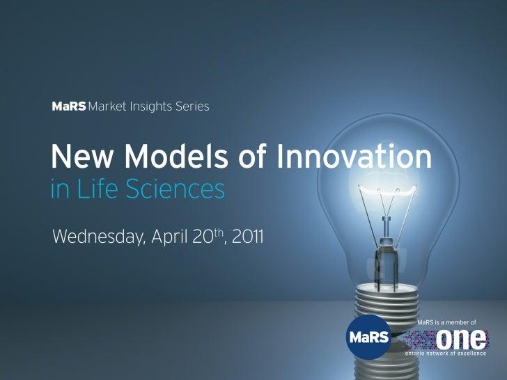 New Models of Innovation in Life Sciences - MaRS Market Insights
