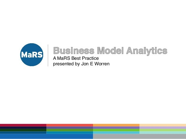 A MaRS Best Practice ! presented by Jon E Worren!