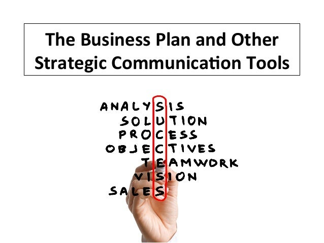 The  Business  Plan  and  Other   Strategic  Communica7on  Tools