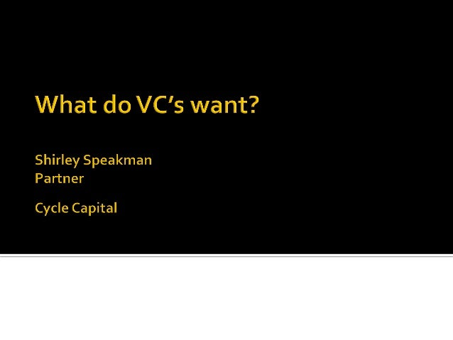  VC  motivations      Driven  by  their  model    Impacts  their  terms  and  expectations  ...