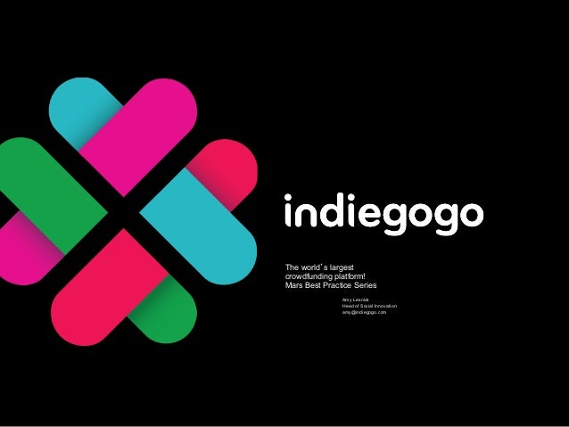Crowdfunding Change: Tips and tricks for social innovators from Indiegogo - MaRS Best Practices