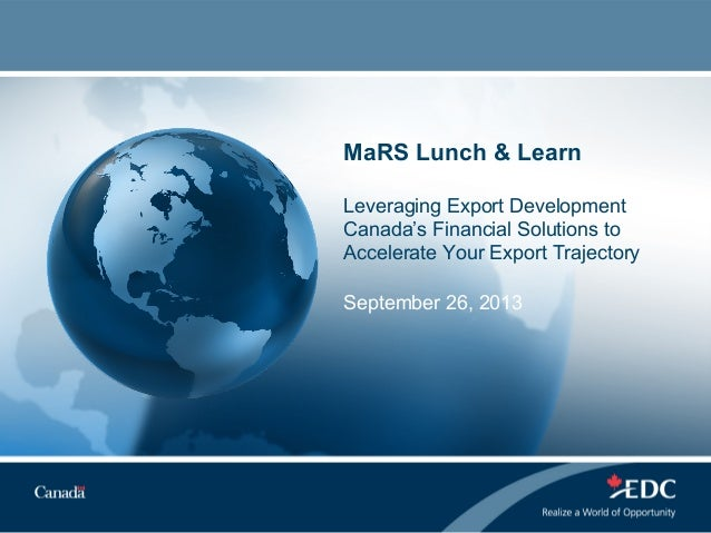 MaRS Lunch & Learn Leveraging Export Development Canada's Financial Solutions to Accelerate Your Export Trajectory Septemb...