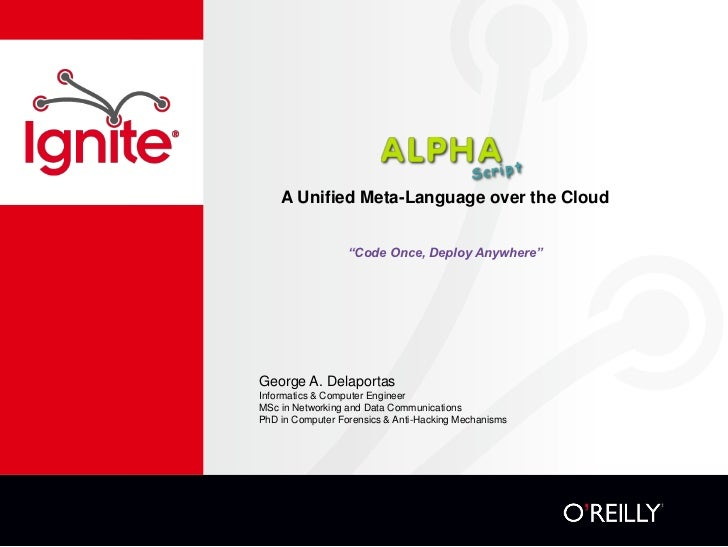 "A Unified Meta-Language over the Cloud                  ""Code Once, Deploy Anywhere""George A. DelaportasInformatics & Comp..."