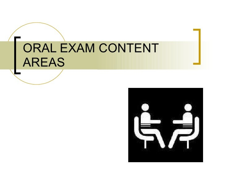 ORAL EXAM CONTENT AREAS