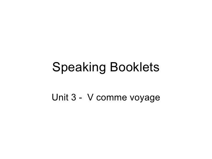 Speaking Booklets Unit 3 -  V comme voyage