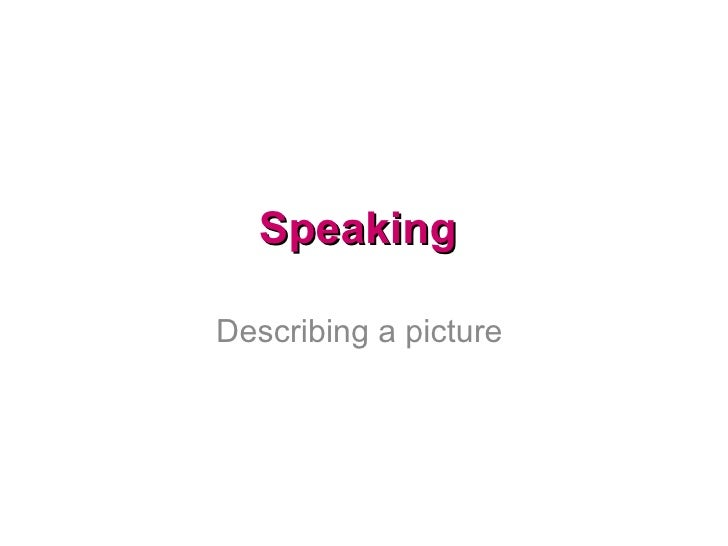 Speaking - Describing a Picture