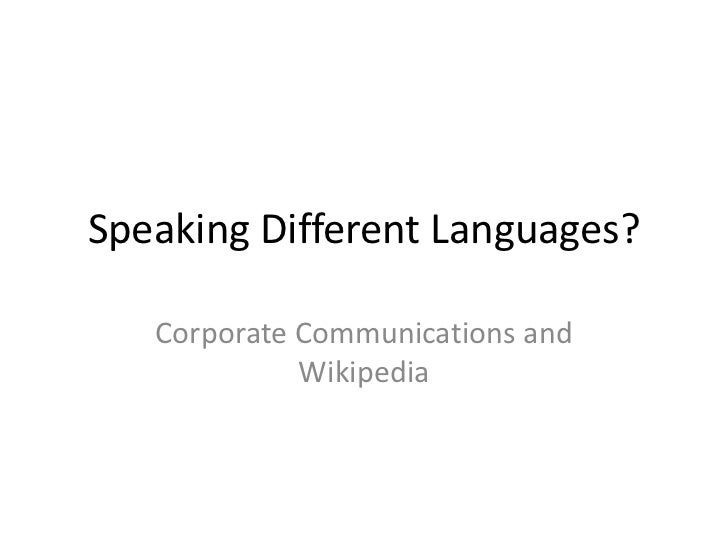 Speaking Different Languages?   Corporate Communications and             Wikipedia