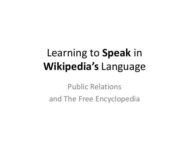 Learning to Speak inWikipedia's Language      Public Relations and The Free Encyclopedia