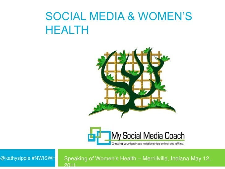 Social Media & Women's Health<br />@kathysipple #NWISWH<br />Speaking of Women's Health – Merrillville, Indiana May 12, 20...