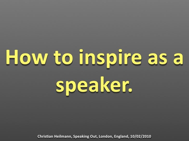 How to inspire as a speaker