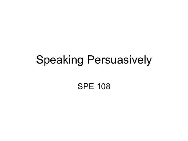 Speaking persuasively