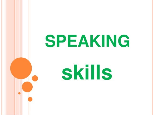 the speaking skill Speaking skill 349 likes book see more of speaking skill on facebook.