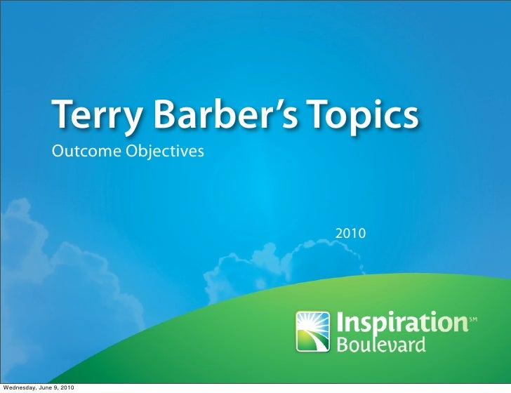 Terry Barber's Topics                Outcome Objectives                                        2010     Wednesday, June 9,...