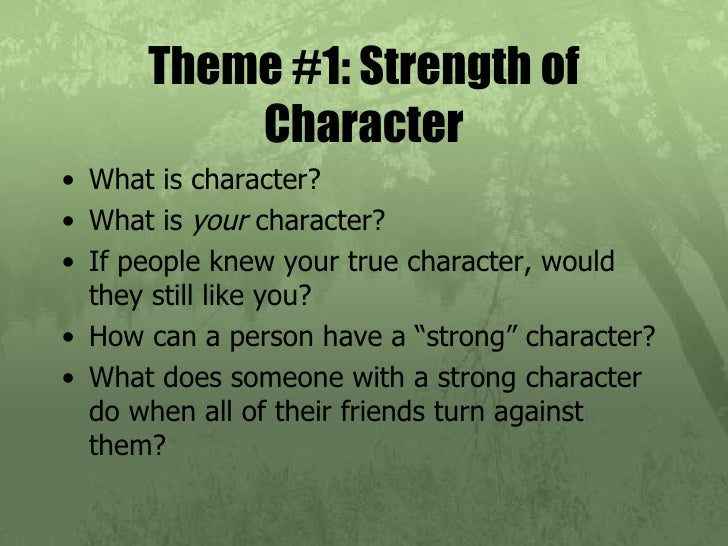 essays on strength of character Construct character  no sugar, revolves around an  provides them with a power or strength, which is shown through the characters use of it for example.