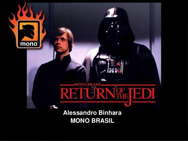 Projeto MonoBrasil: O retorno no Jedi