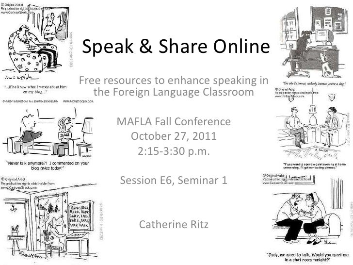 Speak & Share OnlineFree resources to enhance speaking in   the Foreign Language Classroom       MAFLA Fall Conference    ...