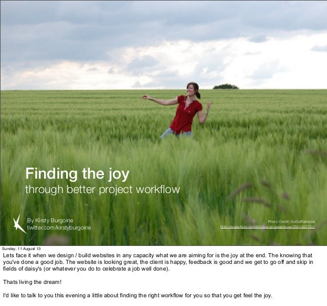 Finding the joy through better project workflow By Kirsty Burgoine twitter.com/kirstyburgoine Photo Credit: GoGoRainbow htt...