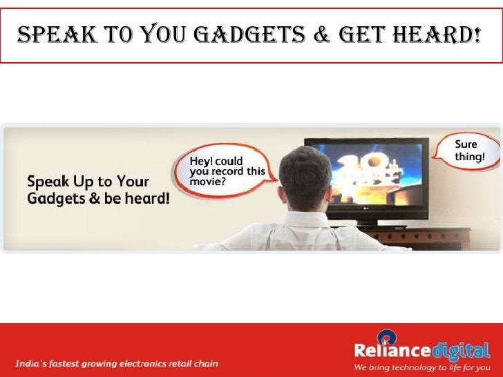 Speak to Your Gadgets by Reliance Digital