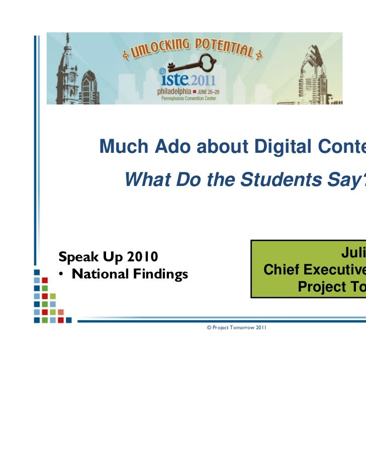 Much Ado about Digital Content:         What Do the Students Say?Speak Up 2010                                         Jul...