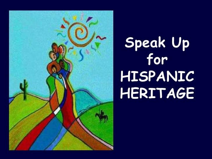 Speak Up    for HISPANIC HERITAGE