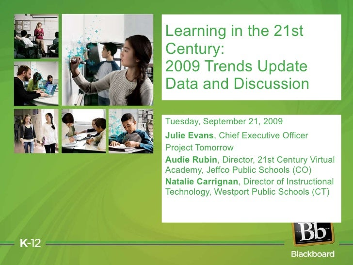 Learning in the 21st Century: 2009 Trends Update Data and Discussion