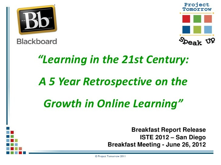 """Learning in the 21st Century:A 5 Year Retrospective on the Growth in Online Learning""                           Breakfast..."