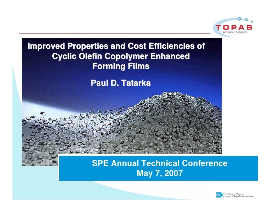 Improved Properties and Cost Efficiencies of     Cyclic Olefin Copolymer Enhanced               Forming Films             ...