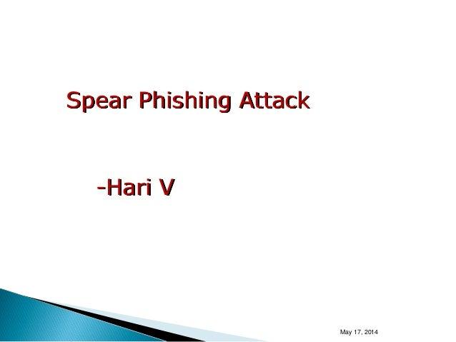 May 17, 2014 Spear Phishing Attack -Hari V