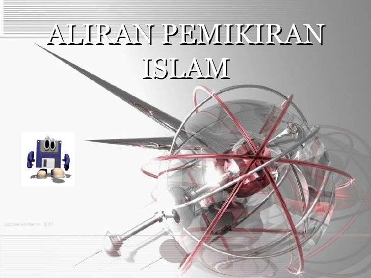 ALIRAN PEMIKIRAN ISLAM