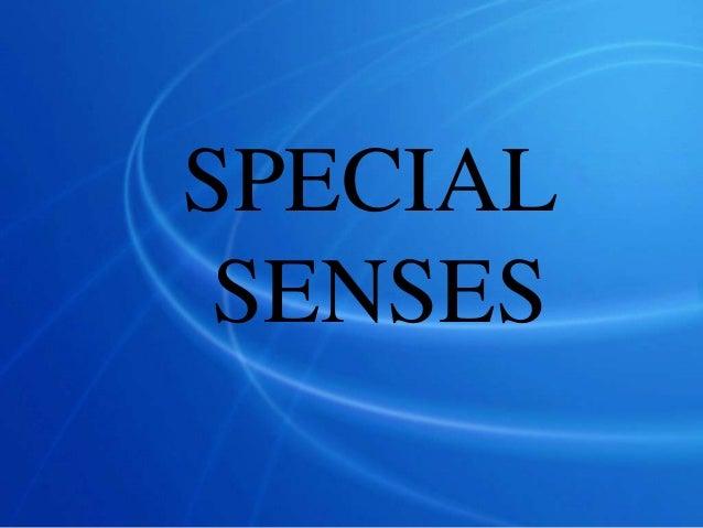 Specail senses ana. physio