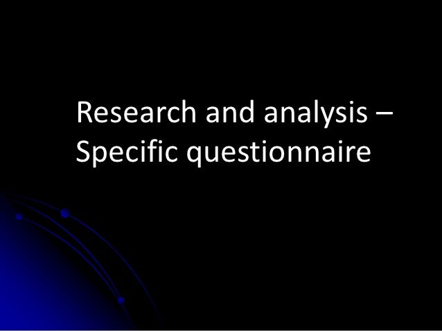 Specfic research and analysis