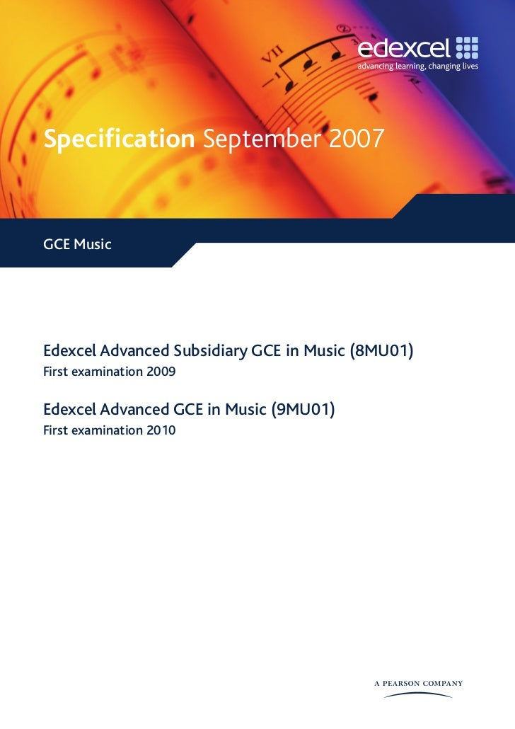 Specification September 2007   GCE Music     Edexcel Advanced Subsidiary GCE in Music (8MU01) First examination 2009  Edex...