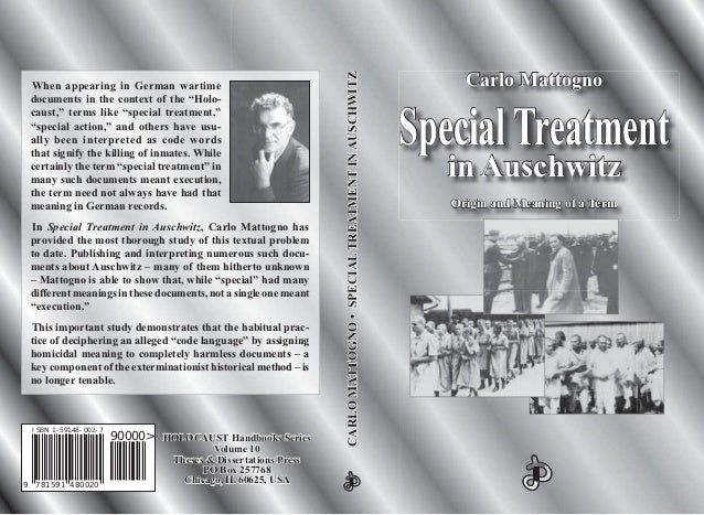 Special treatment-in-auschwitz-origin-and-meaning-of-a-term-carlo-mattogno