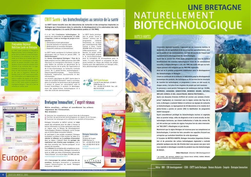 UNE BRETAGNENATURELLEMENTBIOTECHNOLOGIQUEBIOTECH NANTES2003                  L'économie régionale bretonne, s'appuyant sur...
