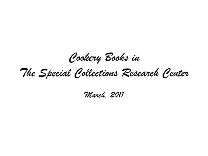 Cookery Books in The Special Collections Research Center<br />March, 2011<br />