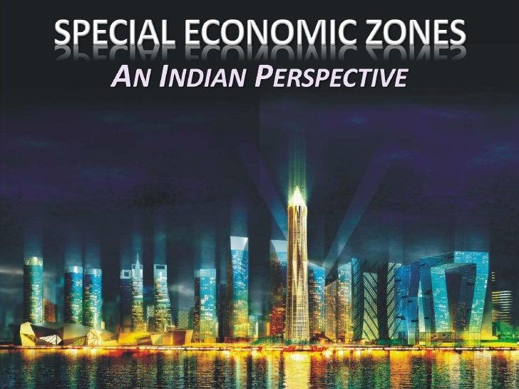 Special Economic Zones, Indian Perspective