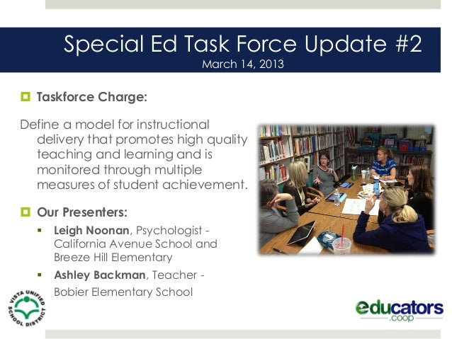 Special Ed Task Force Update #2                                 March 14, 2013 Taskforce Charge:Define a model for instru...