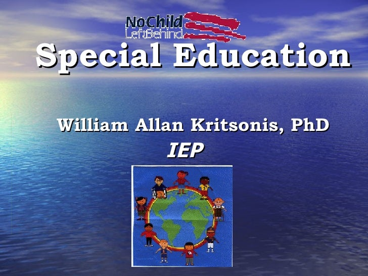Special Education William Allan Kritsonis, PhD IEP