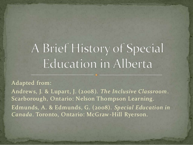 Adapted from: Andrews, J. & Lupart, J. (2008). The Inclusive Classroom. Scarborough, Ontario: Nelson Thompson Learning. Ed...