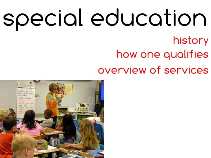 Special Education History, Qualification, And Services (Without Audio)