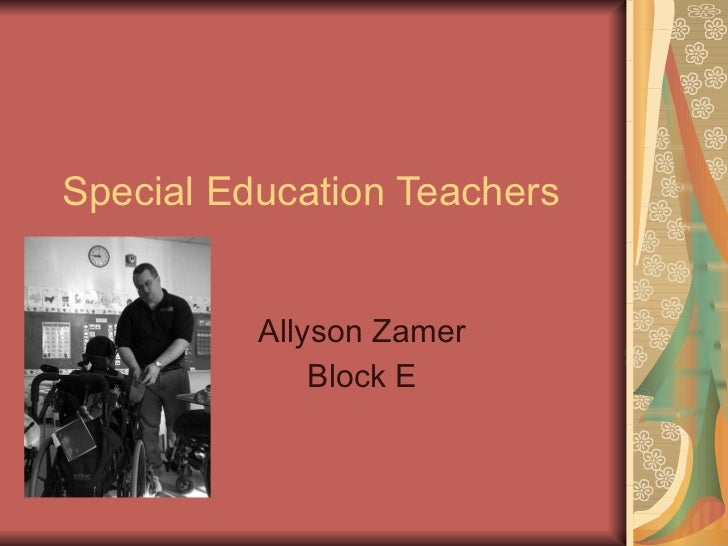Special Education Teacher -Allyson Zamer