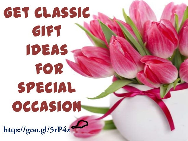 Get Classic gift ideas for special occasion